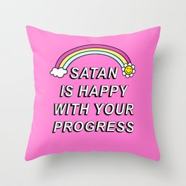 Satan is Happy with your Progress Throw Pillow