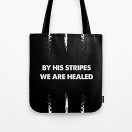 By His Stripes - Isaiah 53:5 Tote Bag