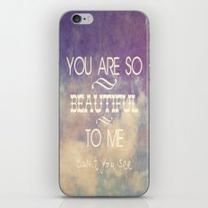 You Are So Beautiful... To Me iPhone & iPod Skin