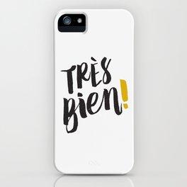 Très Bien on White iPhone Case
