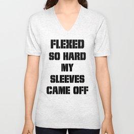 FLEXED SO HARD  Unisex V-Neck
