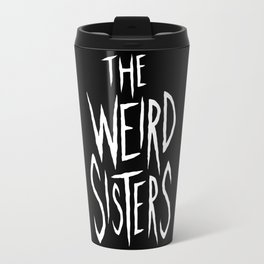 The Weird Sisters - White Travel Mug