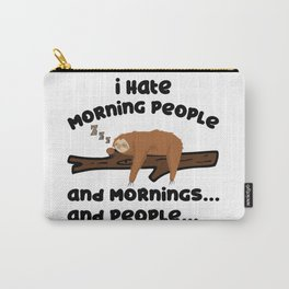I Hate Morning People Sloth Sarcasm Late Riser Carry-All Pouch