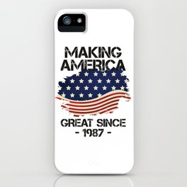 Making America Great Since 1987 USA Proud Birthday Gift iPhone Case