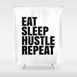 Eat Sleep Hustle Repeat Shower Curtain