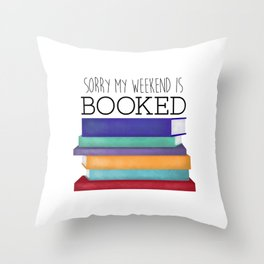 Sorry My Weekend Is Booked Throw Pillow