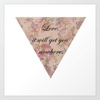 Love, it will get you nowhere Art Print