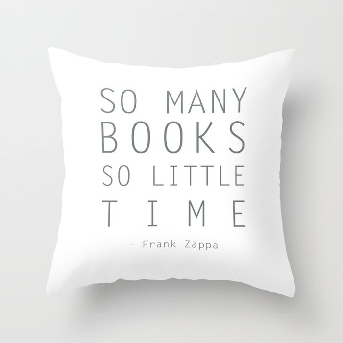 So Many Books So Little Time Zappa Quote Throw Pillow By Artsunami