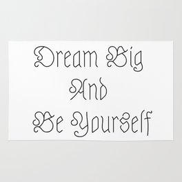 Dream Big And Be Yourself Rug