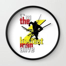 I`m the bestest man alive Wall Clock