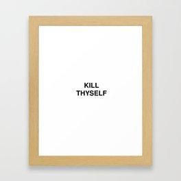 KILL THYSELF Framed Art Print
