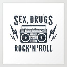 Sex, drugs and rock'n'roll Art Print