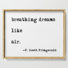 Breathing dreams like air - F. Scott Fitzgerald quote Serving Tray