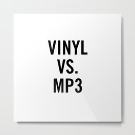 VINYL VS. MP3 Metal Print