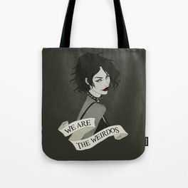 We Are the Weirdos Tote Bag