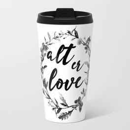 alt er love floreal Travel Mug