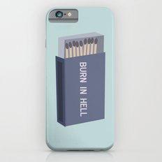 Burn in hell  iPhone 6 Slim Case