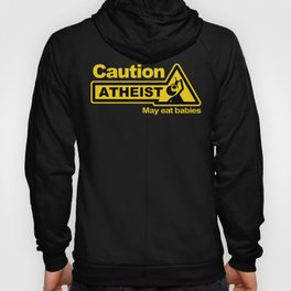 Caution - Atheist Hoody