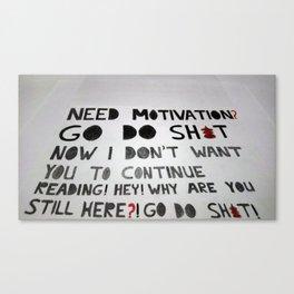Need Motivation Canvas Print
