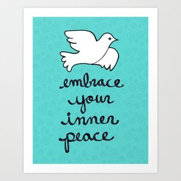 Embrace Your Inner Peace Art Print