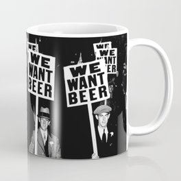 We Want Beer / Prohibition, Black and White Photography Coffee Mug