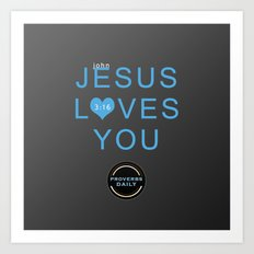 Jesus Loves You!!! Art Print