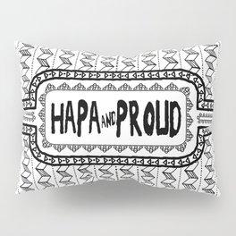 Hapa & Proud - Multicultural - Happa - Eurasian - Black & White Pillow Sham