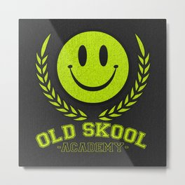 Old Skool Academy Rave Quote Metal Print