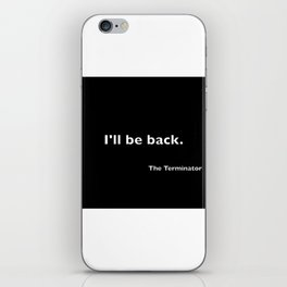 The Terminator quote iPhone Skin