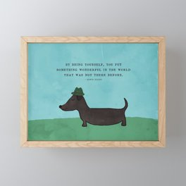 By Being Yourself You Put Something Wonderful in the World Dachshund Framed Mini Art Print