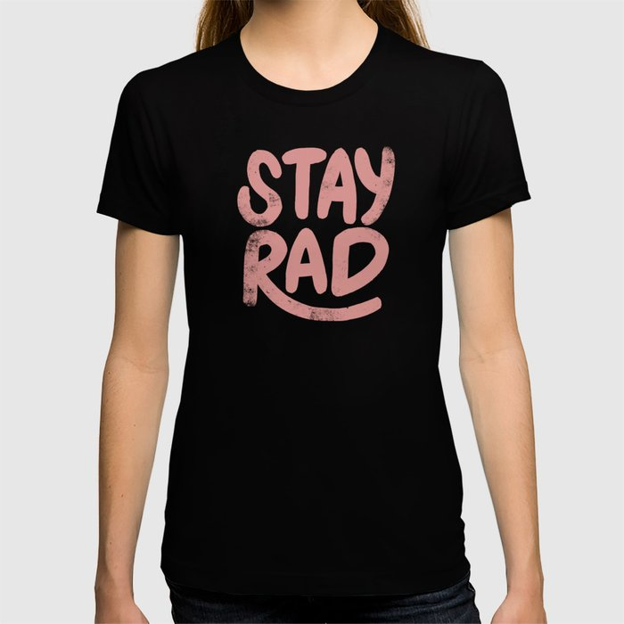 Stay Rad Vintage Pink T-shirt