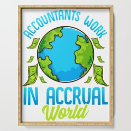 Accountants Work In Accrual World Accounting Pun Serving Tray