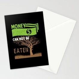 Money Can Not Be Eaten For Nature Stationery Cards