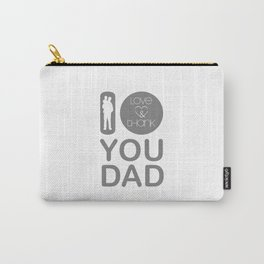 I LOVE & THANK YOU DAD (Gray & White) Carry-All Pouch