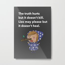 Truth and Lies Metal Print