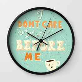 I don't care how many you had before me poster design Wall Clock