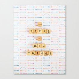 Small Steps to Big Things Canvas Print