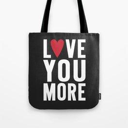 Love You More {dark} Tote Bag