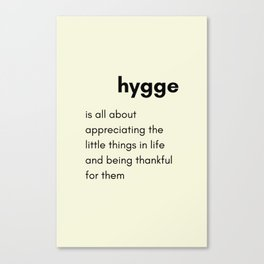 Hygge - Appreciating the little things in life Canvas Print