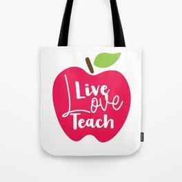 Live, love, teach Tote Bag