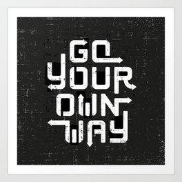 Go your own way Art Print
