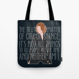 The Truth is a Matter of Circumstance Tote Bag