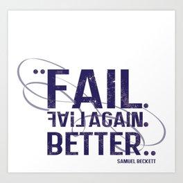 fail, fail again. fail better. Art Print