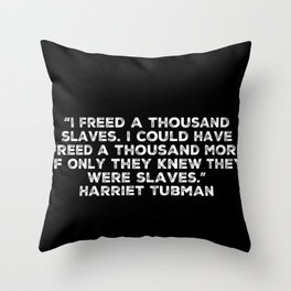 If Only They Knew They Were Slaves Throw Pillow