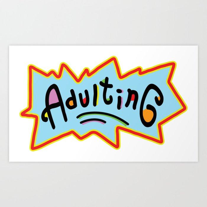adulting society6 prints