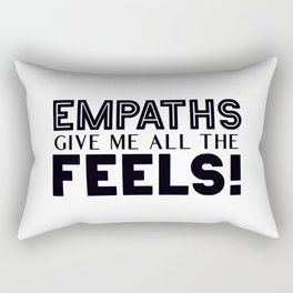 Empaths Give Me All The Feels! Rectangular Pillow