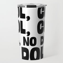 Cool Cool No Doubt Travel Mug