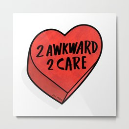 2 Awkward 2 Care TBHeart Metal Print