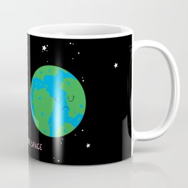 I need more space Coffee Mug
