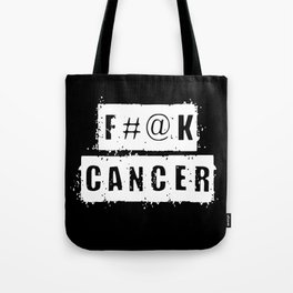 F@#K Cancer Tote Bag